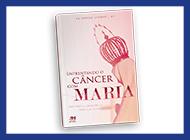 Enfrentando o Câncer com Maria