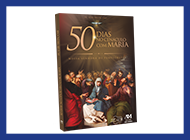50 Dias no Cenáculo com Maria - Nossa Senhora de Pentecostes